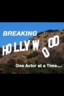 Breaking Hollywood: One Actor at a Time