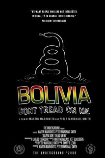 Bolivia: Don't Tread on Me