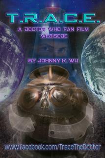 T.R.A.C.E.: A Doctor Who Fan Film