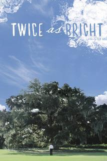 Twice as Bright