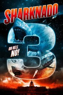 Žraločí tornádo 3  - Sharknado 3: Oh Hell No!