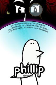 Phillip: The Movie