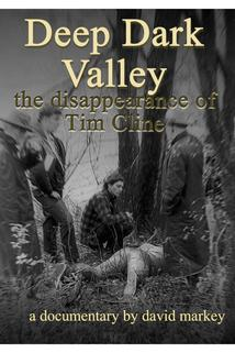 Deep Dark Valley: The Disappearance of Tim Cline