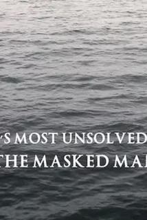 America's Most Unsolved Mystery: The Masked Man