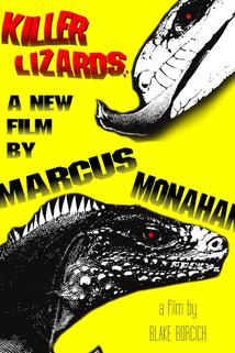 Killer Lizards: A New Film by Marcus Monahan