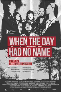 When the Day Had No Name  - When the Day Had No Name