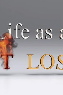 Life as a Hot Loser