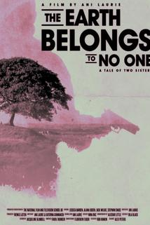 The Earth Belongs to No One