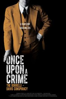 Once Upon a Crime: The Borrelli Davis Conspiracy