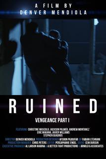 Ruined Vengeance Part 1