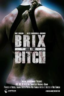 Brix and the Bitch
