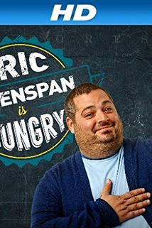 Eric Greenspan Is Hungry  - Eric Greenspan Is Hungry