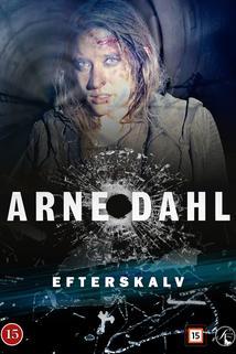 Arne Dahl: Efterskalv  - Arne Dahl: Efterskalv
