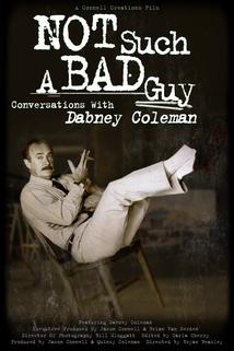 I'm Not Such a Bad Guy: Conversations with Dabney Coleman