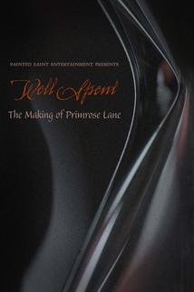 Well Spent ... The Making of Primrose Lane