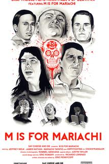 M Is for Mariachi  - M Is for Mariachi