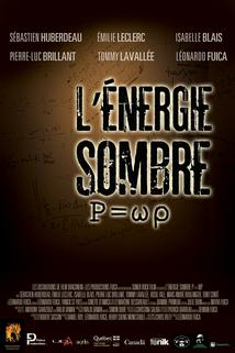 P=wp L'Energie Sombre ()  - P=wp L'Energie Sombre ()