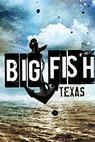 Big Fish Texas (2015)