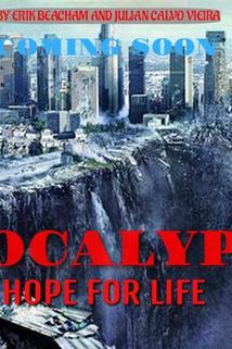 Apocalypse: Hope for Life ()