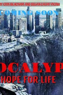 Apocalypse: Hope for Life ()