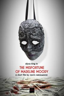 The Misfortune of Madeline Moody