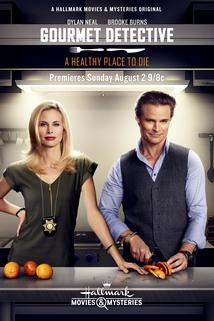 The Gourmet Detective: A Healthy Place to Die  - The Gourmet Detective: A Healthy Place to Die