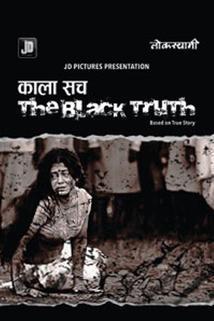 Kala Sach: The Black Truth