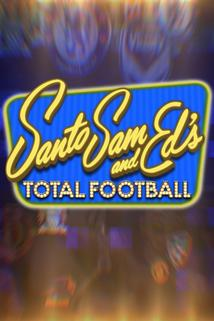 Santo, Sam and Ed's Total Football  - Santo, Sam and Ed's Total Football