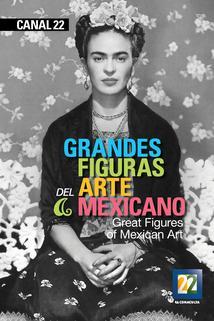Grandes figuras del arte mexicano
