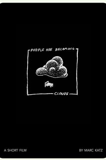 People Are Becoming Clouds