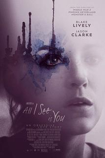 Plakát k filmu: All I See Is You
