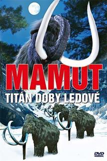 Mamut - Titán doby ledové