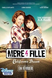 Mère et Fille, California Dream
