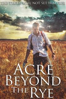 Acre Beyond the Rye