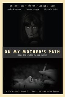 Sur les traces de ma mère