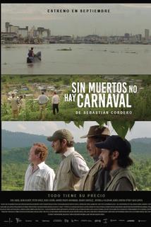Sin Muertos No Hay Carnaval ()