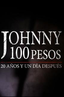 Johnny 100 Pesos: 20 años y un día después