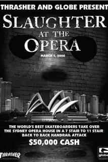 Slaughter at the Opera