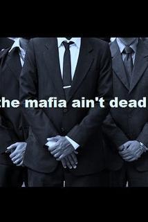 The Mafia Ain't Dead