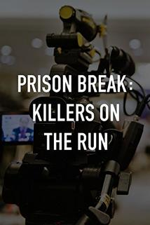 Prison Break: Killers on the Run