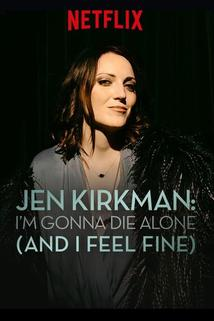 Jen Kirkman: I'm Gonna Die Alone
