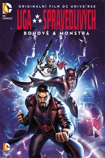 Liga spravedlivých: Bohové & monstra  - Justice League: Gods and Monsters