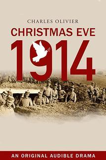 Christmas Eve, 1914  - Christmas Eve, 1914