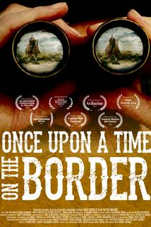 Once Upon a Time on the Border  - Once Upon a Time on the Border
