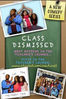 Class Dismissed  - Class Dismissed