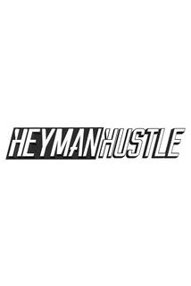 The Heyman Hustle