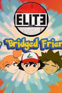Pokemon the 'Bridged Series  - Pokemon the 'Bridged Series