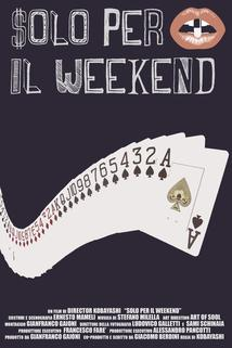 Only for the weekend