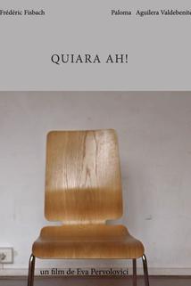 Quiara ah!