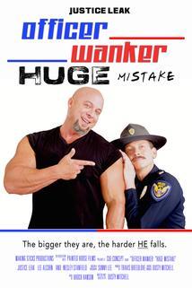 Officer Wanker: Huge Mistake